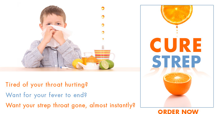 Cure Strep Throat Treatment - Cure Strep Throat Fast with natural remedy treatment